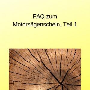 FAQ zum Motorsägenschein, Teil 1