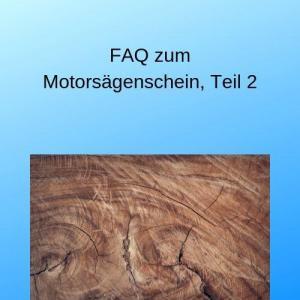 FAQ zum Motorsägenschein, Teil 2