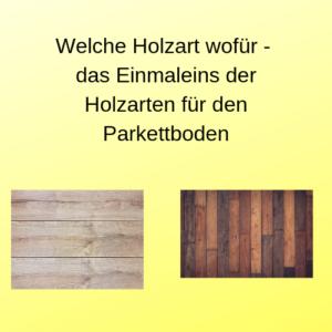 Welche Holzart wofür - das Einmaleins der Holzarten für den Parkettboden