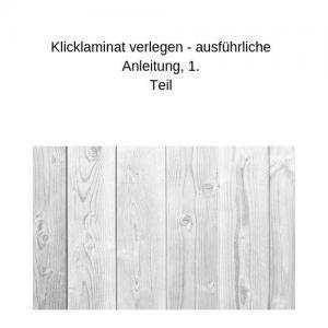 Klicklaminat verlegen - ausführliche Anleitung, 1. Teil
