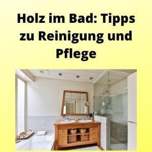 Holz im Bad Tipps zu Reinigung und Pflege