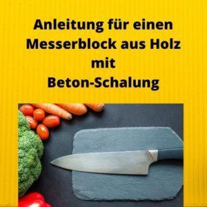 Anleitung für einen Messerblock aus Holz mit Beton-Schalung