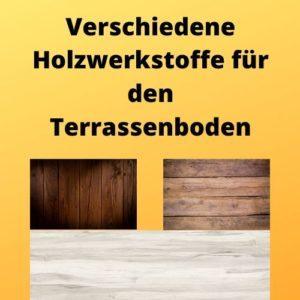 Verschiedene Holzwerkstoffe für den Terrassenboden