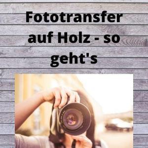 Fototransfer auf Holz - so geht's
