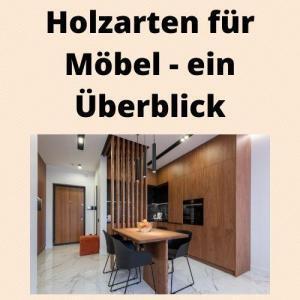 Holzarten für Möbel - ein Überblick